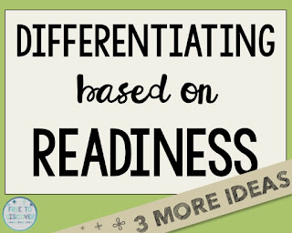Wrap up of my thoughts on differentiating based on readiness with 3 final strategies.