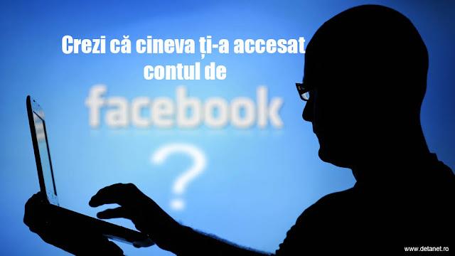 vezi cine ti-a accesat contul de Facebook