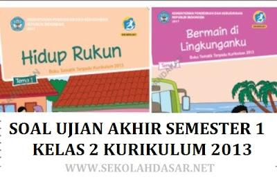 Soal UAS Semester 1 Kelas 2 SD/MI Kurikulum 2013