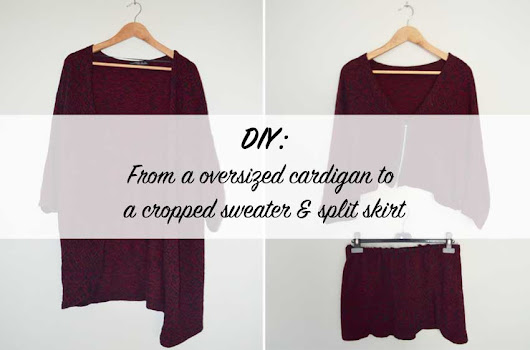 Polished Cats: DIY Fashion - From cardigan to a cropped sweater & skirt