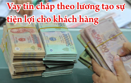 Vay Tín Chấp Qua Bảng Lương , Theo Lương Chuyển Khoản Ngân Hàng