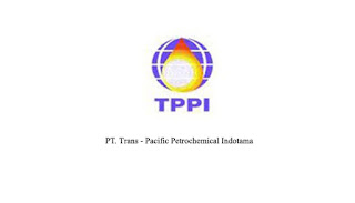 Lowongan Kerja  PT. Trans - Pacific Petrochemical Indotama Tahun 2018 lulusan SMA SMK D3 S1 Semua Jurusan