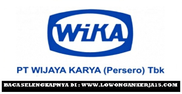 Lowongan Kerja   PT Wika (Persero) Wilayah Bandung dan Solo  Agustus 2018