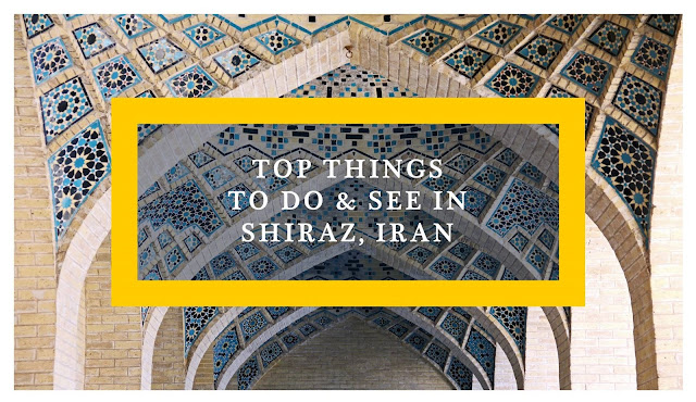 Iran: Top Things to Do and See in Shiraz - Ramble and Wander