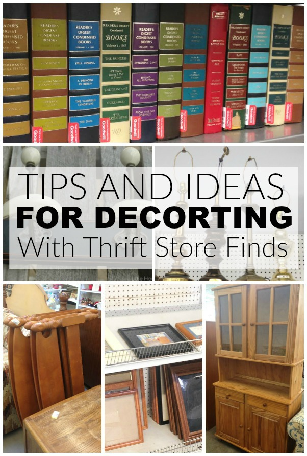 Tips and Ideas for decorating with thrift store finds- www.littlehouseoffour.com