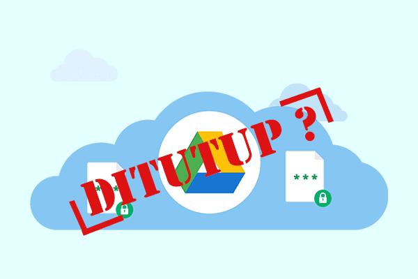 Benarkah Google Drive akan Tutup Akhir Tahun 2017 ?