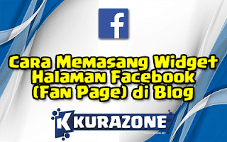 Cara Memasang Widget Halaman Facebook / Fan Page di Blog