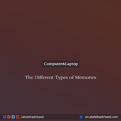 The Different Types of Memories