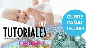 Aprende a Tejer Cubre Pañales al Crochet y con Dos Agujas / Tutoriales