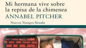 """Mi hermana vive sobre la repisa de la chimenea"", de Annabel Pitcher"