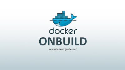 Docker ONBUILD Command Explained with Examples