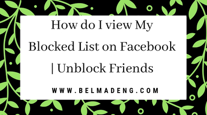 How do I view My Blocked List on Facebook  Unblock Friends