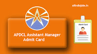APDCL Assistant Manager Admit Card