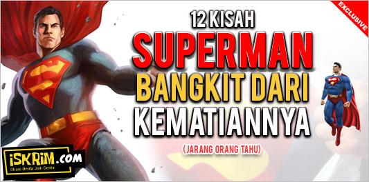 12 Kisah Dan Bangkitnya Superman Dari Kematian