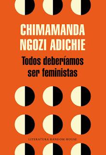 Todos deberíamos ser feministas de Chimamanda Ngozi Adichie [Literatura Random House]
