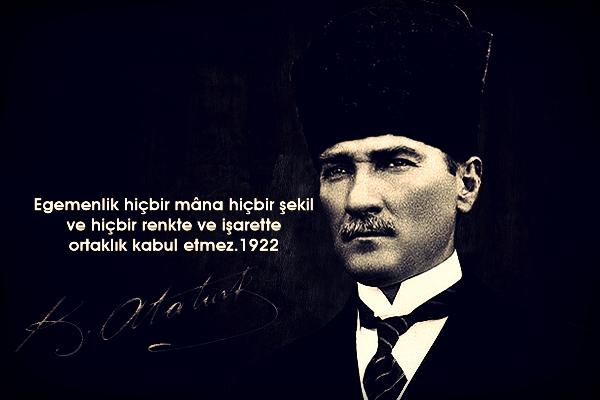 Mustafa Kemal, Mustafa Kemal Atatürk, Atatürk, Önder, karizma, Atatürk imzası, Atatürk sözleri,