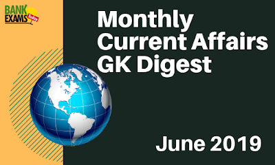 Monthly Current Affairs GK Digest: June 2019