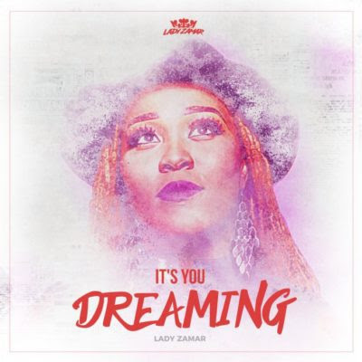 Lady Zamar – It's You – Dreaming (2018) | Download Mp3