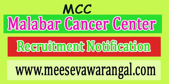 Malabar Cancer Center MCC Recruitment Notification