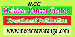 Malabar Cancer Center MCC Recruitment Notification 2016