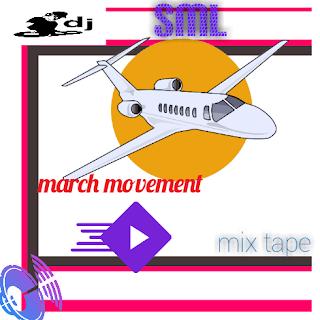 [Mixtape]: Dj Sml – March Movement Mix Tape 2018