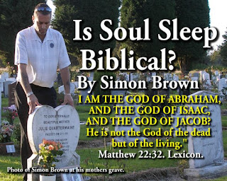 Is Soul Sleep Biblical? By Simon Brown.