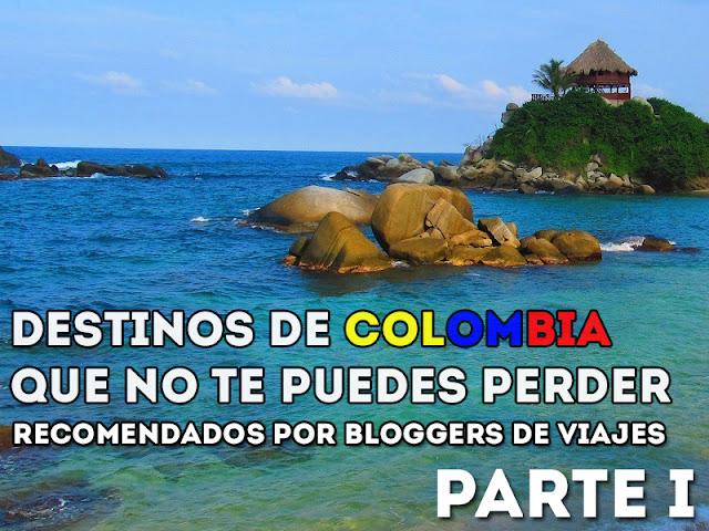 Destinos de Colombia que no te puedes perder