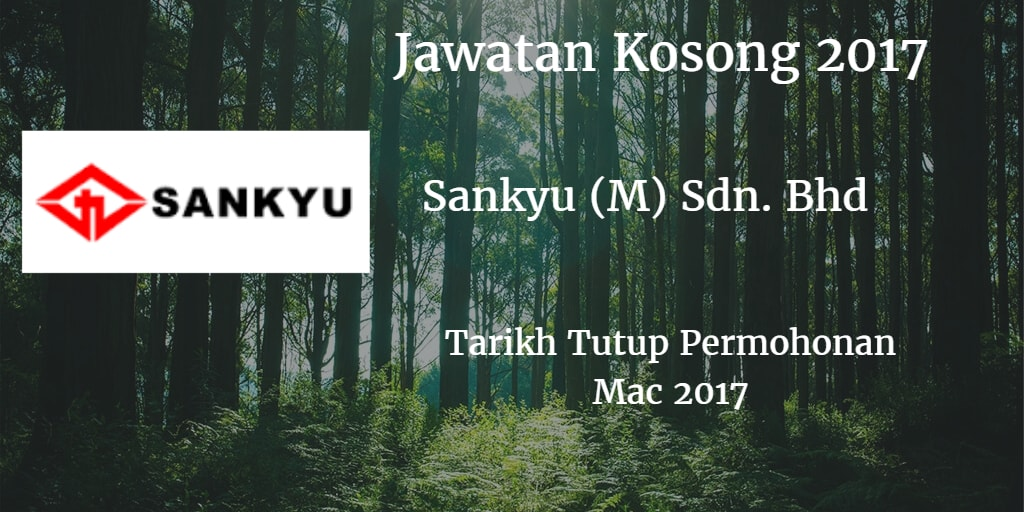 Jawatan Kosong Sankyu (M) Sdn.Bhd Mac 2017