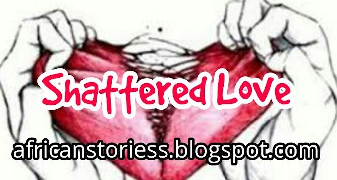 [Story] Shattered Love – Episode 1