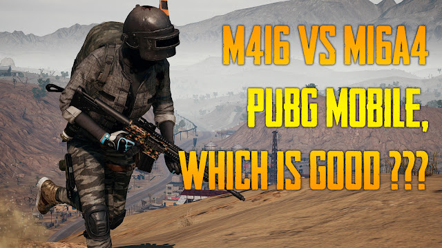 which 1 produce y'all direct betwixt the ii weapons m416 vs m16a4 PUBG Mobile, Which is Good ???