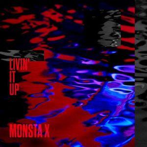 MONSTA X - Livin' It Up Mp3