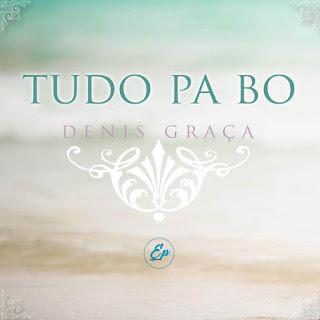 Denis Graça - Tudo Pa Bo (2018) [DOWNLOAD]