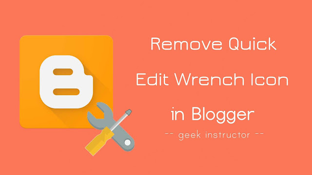 Remove quick edit wrench icon in Blogger