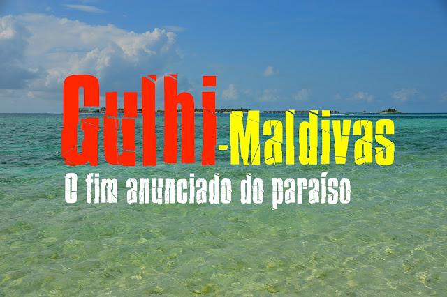 Roteiro Maldivas, hotéis Maldivas, O que visitar nas Maldivas, Gulhi - Maldivas