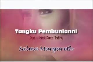 Lirik Lagu Salma Margarteh Tangku Pembunianni