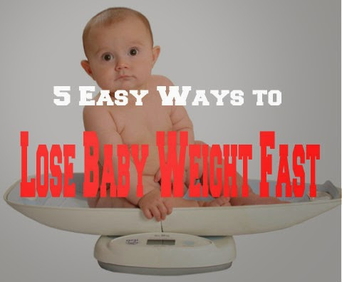 5 Easy Ways to Lose Baby Weight Fast