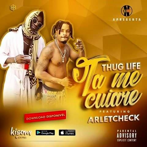 Thug Life Feat. Arletcheck - Tá Me Cuiare (Rap)