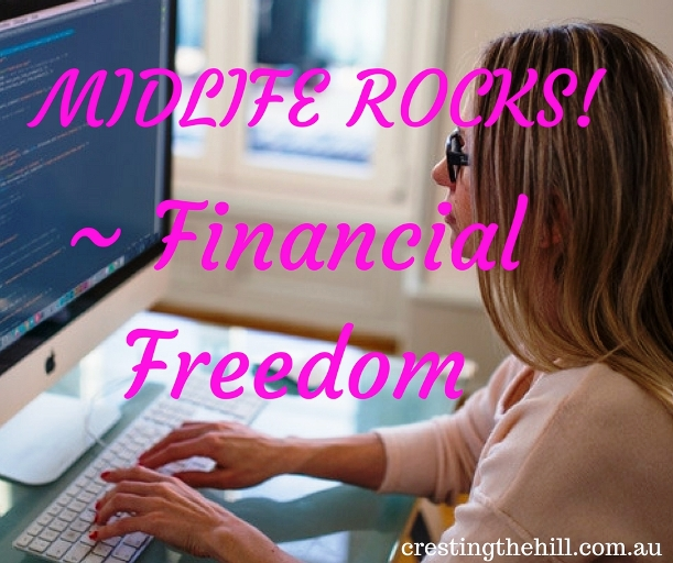 Midlife Rocks! Reaching the stage of life where you aren't controlled by your finances