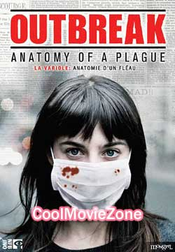 Outbreak: Anatomy of a Plague (2010)