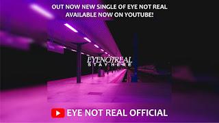 Tunjukkan Konsistensi, EYE NOT REAL Rilis Single Anyar!
