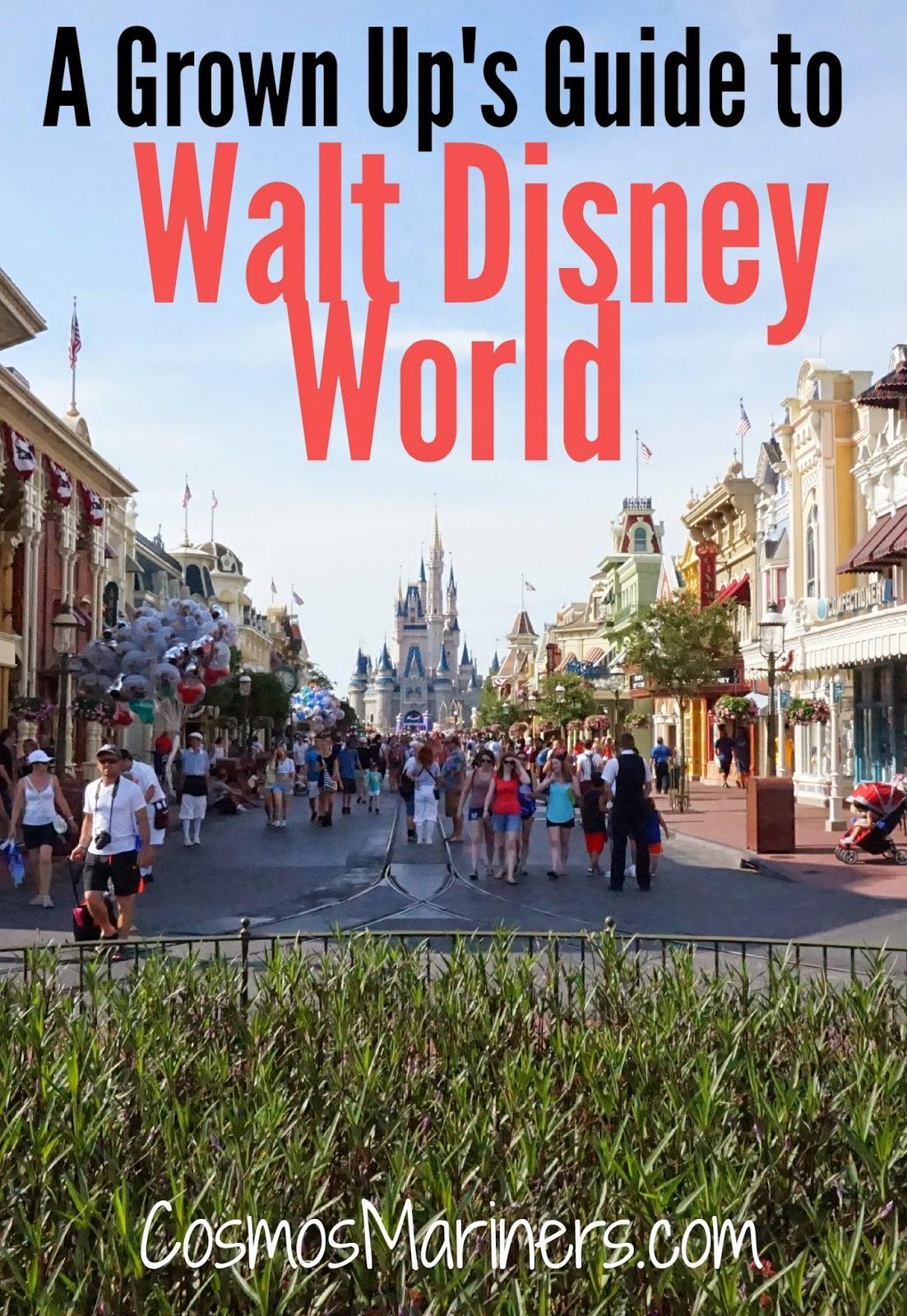 A Grown Up's Guide to Walt Disney World | CosmosMariners.com