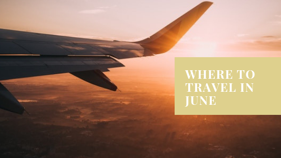 Where to go in June