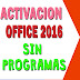 ¿Como activar microsoft Office 2016 sin programas?