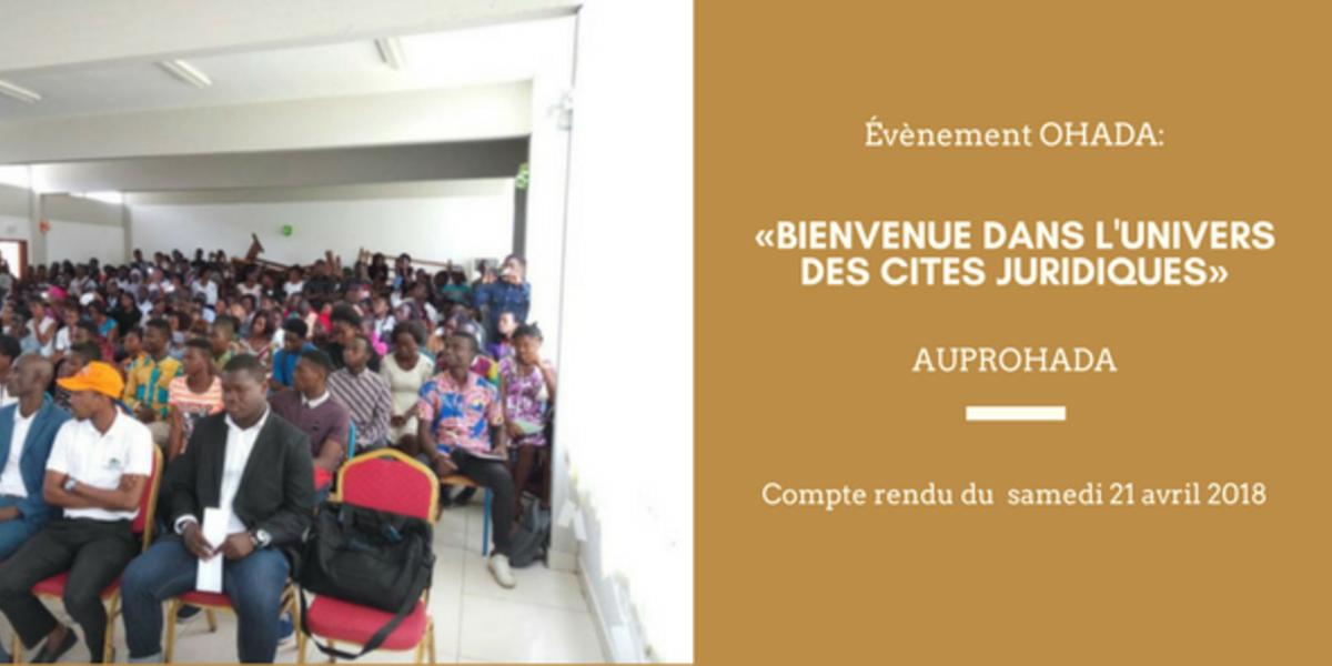 OHADA Event : « BIENVENUE DANS L'UNIVERS DES CITES JURIDIQUES », ce qui s'est passé pendant cette 1ere Édition