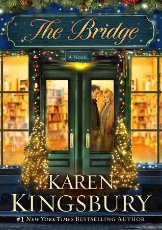 The Bridge by Karen Kingsbury (5 star review)