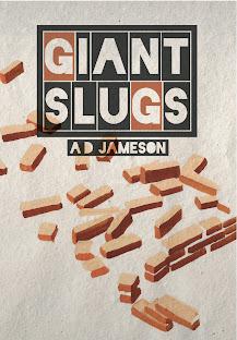 Giant Slugs A.D. Jameson