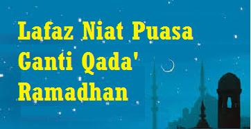 Niat Puasa Ganti Qada' Ramadhan