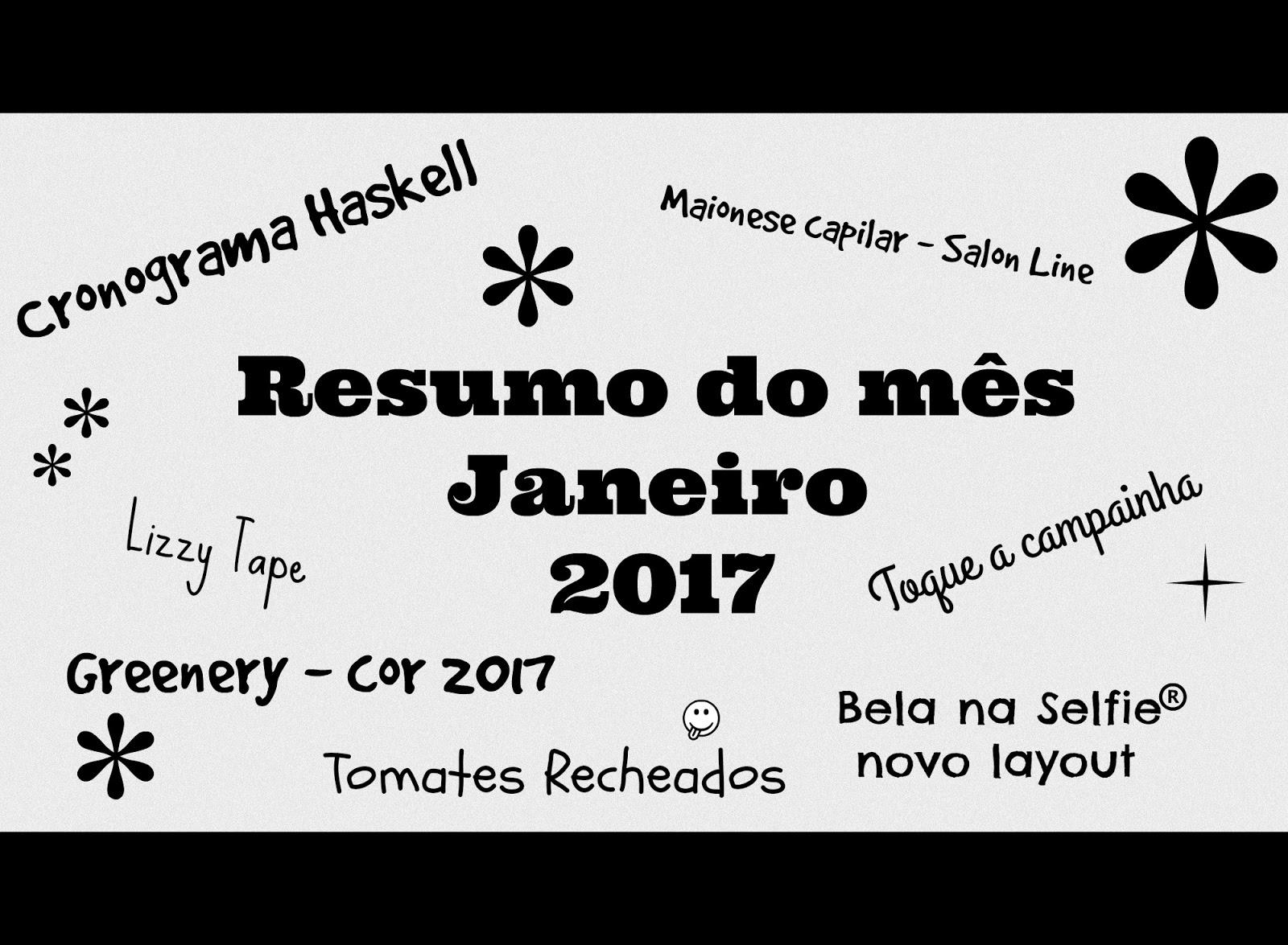 Resumo do mês - janeiro - 2017 - belanaselfie