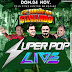 CD AO VIVO SUPER POP LIVE 360 NO BINGAO DO SILVANO 04-11-2018 - DJS ELISON E JUNINHO