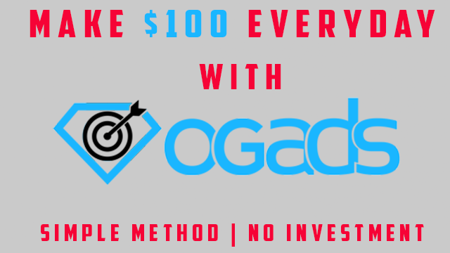 How to Make $100 per Day using OGAds?